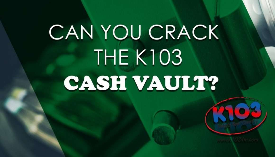 K103 CASH VAULT