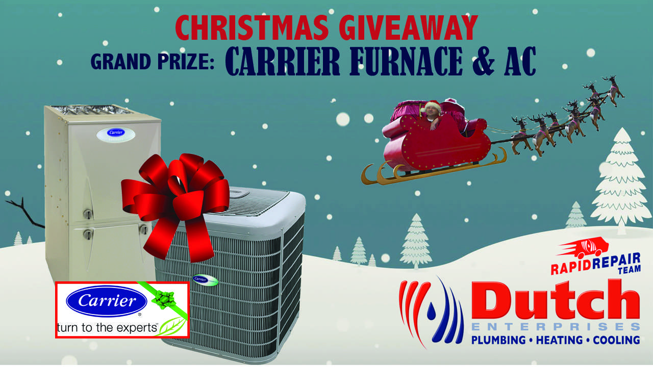 Dutch Enterprises Is Giving You The Chance To Win A Brand New Carrier Furnace And Air Conditioner For Your Home Hurry Sign Up Today Registration Ends